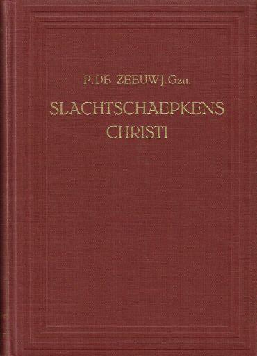 ZEEUW, P. de - Slachtschaepkens Christi