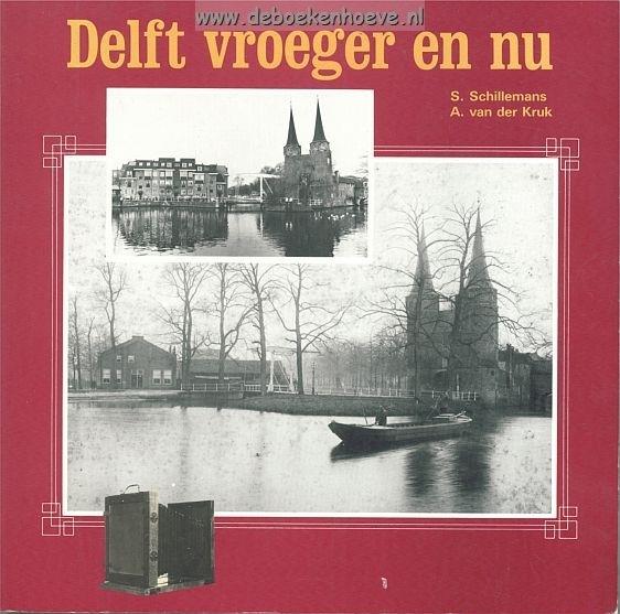 SCHILLEMANS, S. e.a. - Delft vroeger en nu