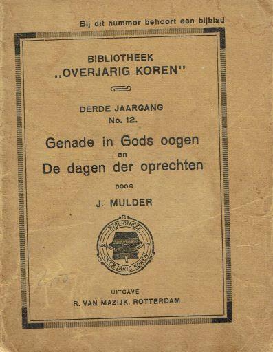 MULDER, J. - Genade in Gods ogen en De dagen der oprechten (BOK)
