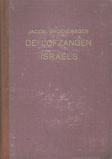 GROENEWEGEN, J. - De lofzangen Israëls