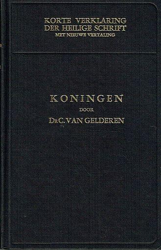 KORTE VERKLARING - Koningen deel 3 - C. van Gelderen