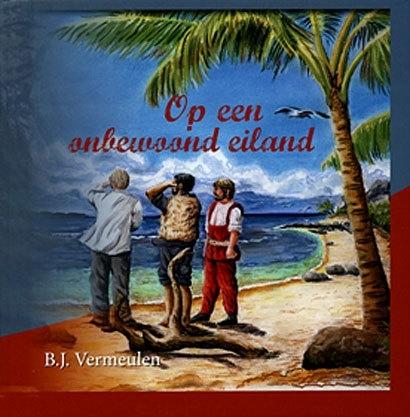 VERMEULEN, B.J. - Op een onbewoond eiland