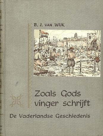WIJK, B.J. van - Zoals Gods vinger schrijft