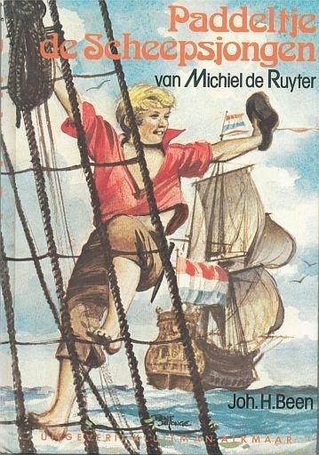 BEEN, Joh. H. - Paddeltje de scheepsjongen van Michiel de Ruyter