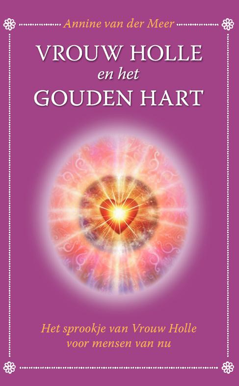 Vrouw Holle en het Gouden Hart, sprookjesboek (2018)