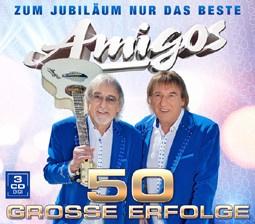 AMIGOS - 50 große Erfolge - Zum Jubiläum nur das Beste
