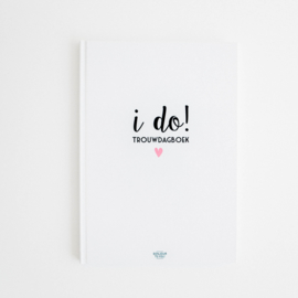 I DO! Trouwdagboek