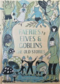 Faeries, Elves & Goblins; the old stories