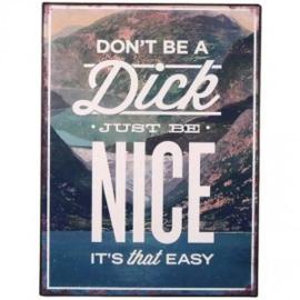 Don't be a dick - tekstbord