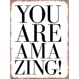 You are amazing - tekstbord
