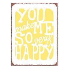 You make me so happy - tekstbord