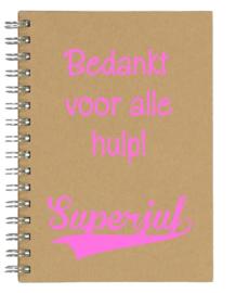 Notitieboekje A5 Bedankt voor alle hulp Superjuf | Leuk kado voor bedankje of afscheid juf