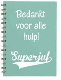Notitieboekje A5 Mint Groen Bedankt voor alle hulp Superjuf | Leuk kado voor bedankje of afscheid juf