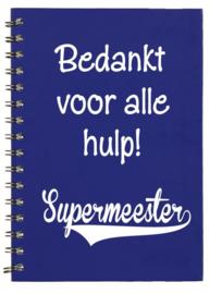 Notitieboekje Blauw A5 Bedankt voor alle hulp Supermeester| Leuk kado voor bedankje of afscheid meester
