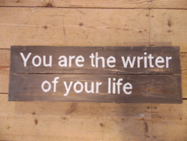 "Tekstbord ""you are the writer.."""