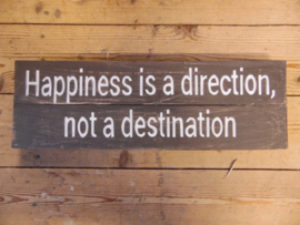 "Tekstbord ""happiness is a direction.."""