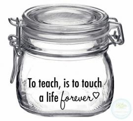 Weckpot met opdruk (0.5 liter) - To teach...