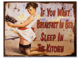 If You Want Breakfast In Bed - Sleep In The Kitchen
