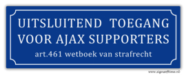 Uitsluitend toegang voor AJAX supporters