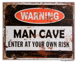 Warning MANCAVE Enter At Your Own Risk