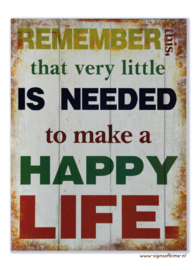 Remember this that very little is needed to make a happy life