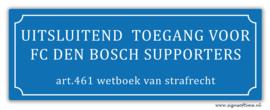 Uitsluitend toegang voor FC Den Bosch supporters