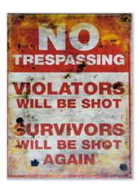 No trespassing - violators will be shot