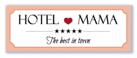 Hotel mama, The best in town