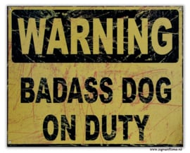 Warning - Badass dog on duty