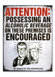 Attention: possessing an alcoholic beverage is encouraged