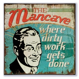 The Mancave - where dirty work gets done