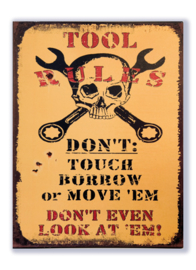 Tool Rules, don't touch, borrow or move em