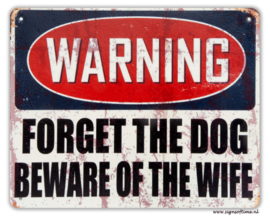 WARNING - forget the dog beware of the wife