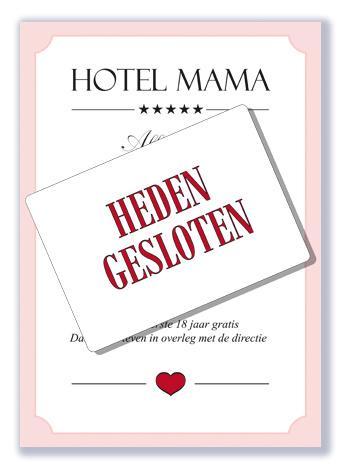 Hotel Mama heden Gesloten