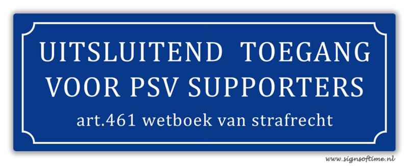 Uitsluitend toegang voor PSV supporters