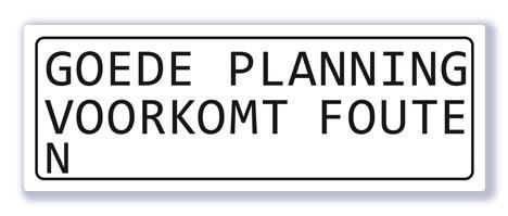 Goede planning voorkomt fouten