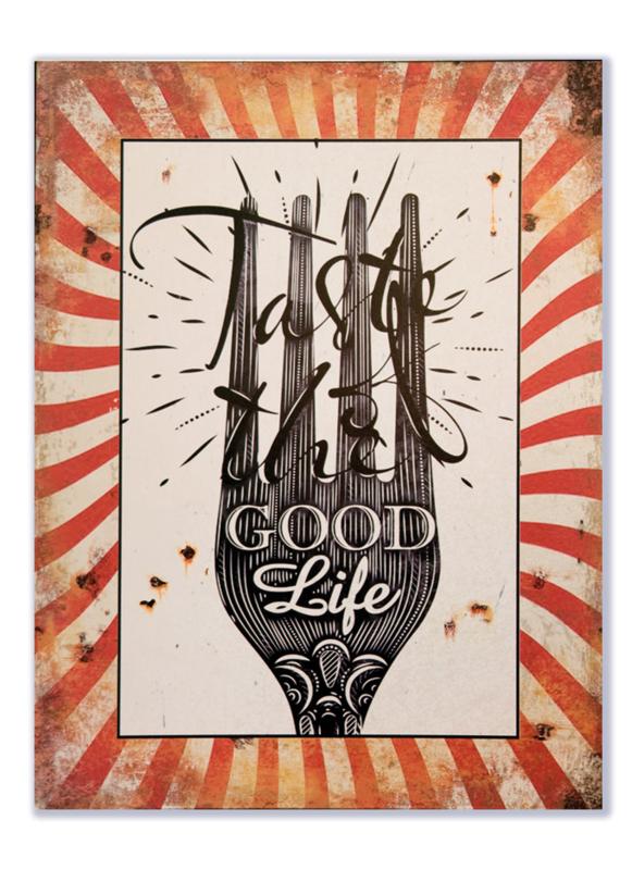 Taste the good life