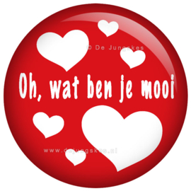 Oh, wat ben je mooi button 45 mm
