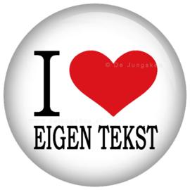 "I love ""eigen tekst"" button 45 mm"