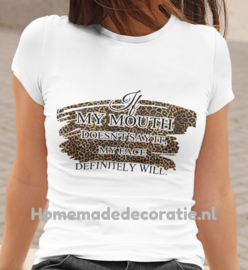 If my mouth.... Tshirt tiger