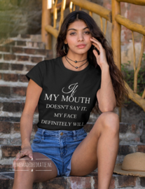 If my mouth.... Tshirt