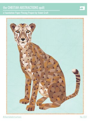 Violet Craft Abstractions quilt: Cheetah  - pattern