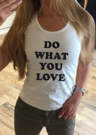 Tanktop Do What You Love
