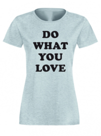 T-shirt Do What You Love