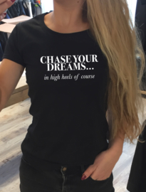 T-shirt Chase your Dreams