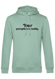 HOODIE YOUR PERCEPTION IS REALITY.