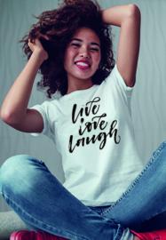 T-shirt Live Love Laugh