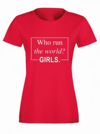 T-shirt Who run the world? Girls.