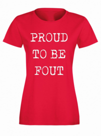 T-shirt Proud to be fout
