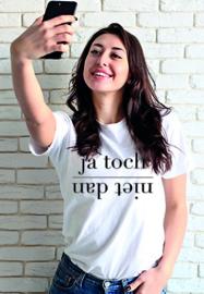 T-shirt Ja Toch Niet Dan
